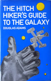 Hitcher's Guide to the Galaxy - Douglas Adams