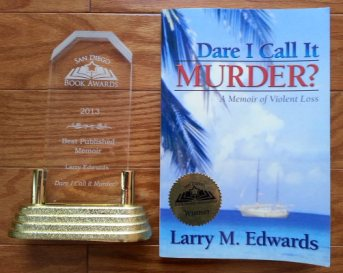 award winner: Dare I Call It Murder?: A Memoir of Violent Loss - Best Published Memoir -  San Diego Book Awards - 2014