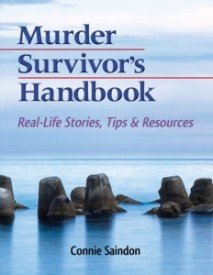 Murder Survivor's Handbook: Real-Life Stories, Tips & Resources by Connie Saindon, MFT