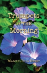 trumpets of the morning - marian julia sweet